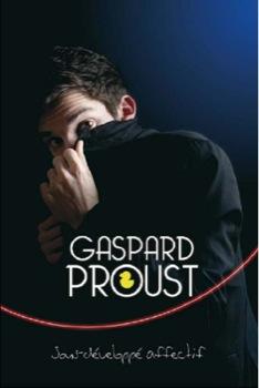 Gaspard Proust : Enfin sur scène ?