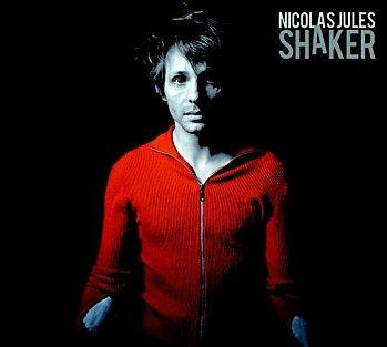 Shaker de Nicolas Jules est disponible dans tous les bacs depuis le 8 mars