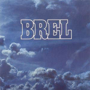 Jacques Brel tenait là son chef d'œuvre pour notre plus grand bonheur.