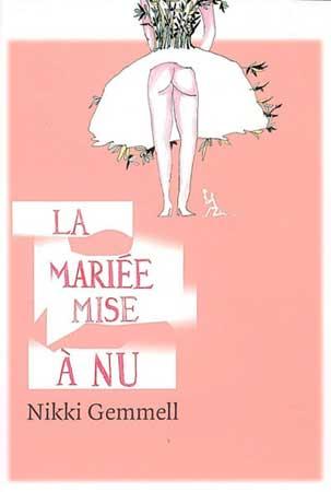 La mariée mise à nu - Nikki Gemmel