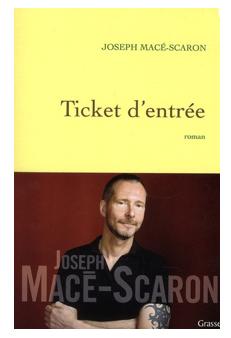 Joseph Macé-Scaron nous tend un ticket d'entrée