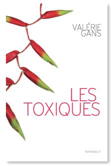 « Les Toxiques », de Valérie Gans, (éd. Marabout) est « Le » thriller qu'il faut lire cet été