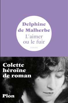 Colette, héroïne de roman sous la plume de Delphine de Malherbe