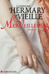 Catherine Hermary-Vieille et les Femmes d'esprit, frivoles et charmantes