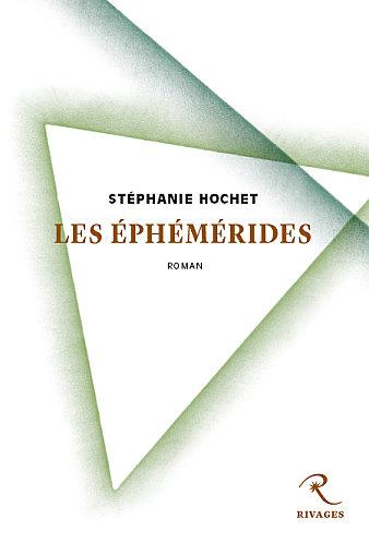 Les éphémérides de Stéphanie Hochet ( Editions Rivages)