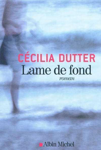La lame de fond de Cécilia Dutter vous ramène à vous-même
