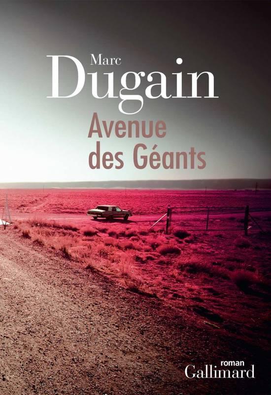 Marc Dugain, avenue des Géants - Gallimard
