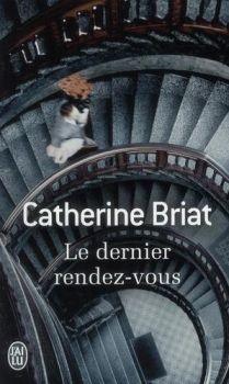 Catherine Briat - Le dernier rendez-vous