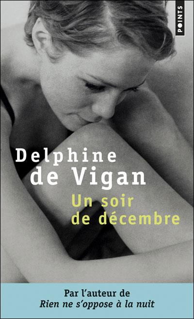 """Delphine De Vigan """" Un soir de décembre"""" Critique"""