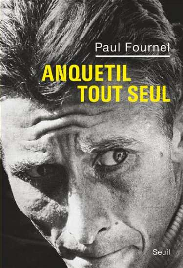 Jacques Anquetil : le catalyseur du cyclisme moderne