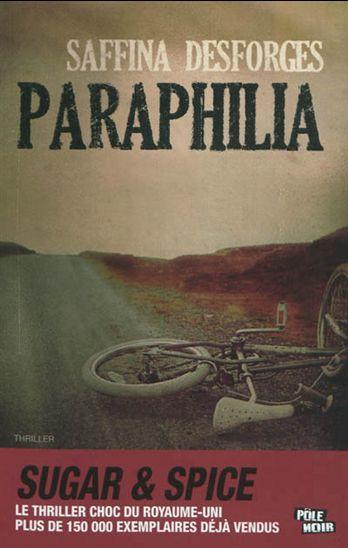 Saffina Desforges, «Paraphilia». Traduit de l'anglais par Christophe Cuq (MA Editions).