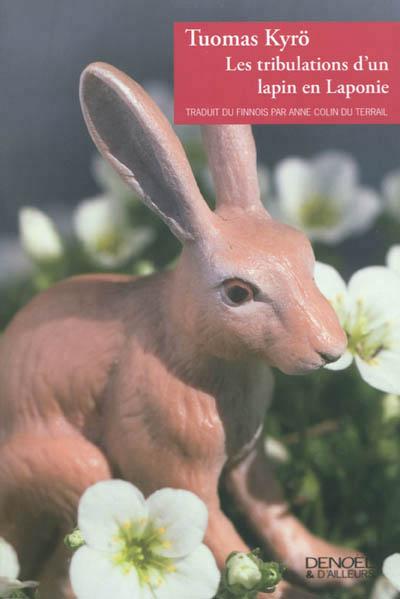 Tuomas Kyrö : Partez en Laponie avec un lapin