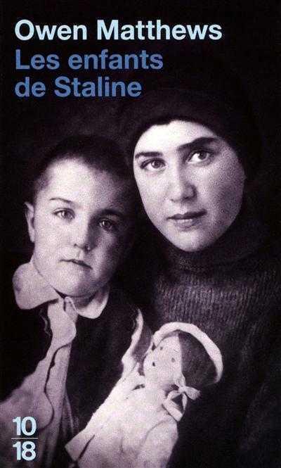 Owen Matthews : les enfants de Staline - Editions 10/18