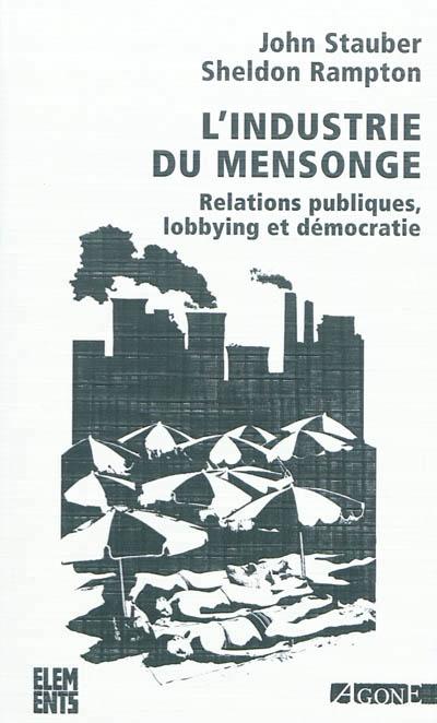 L'industrice du mensonge - Editions Agone