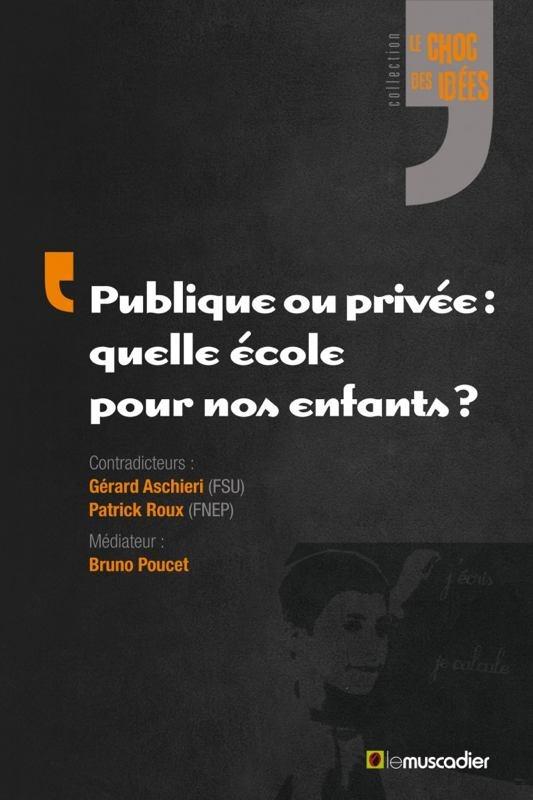 Publique ou privée : quelle école pour nos enfants ?