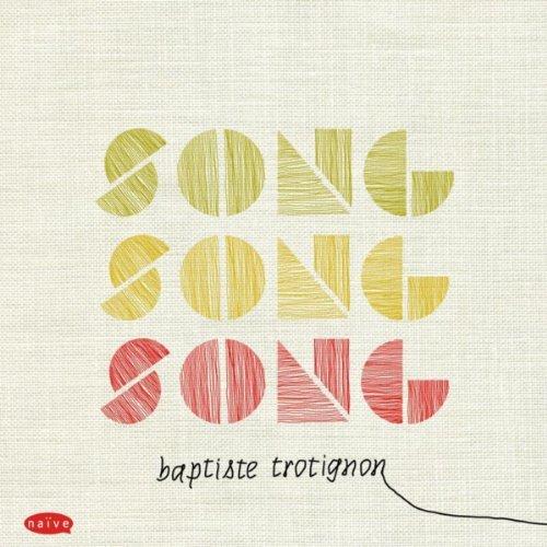 Baptiste Trotignon - Song Song Song - Interview