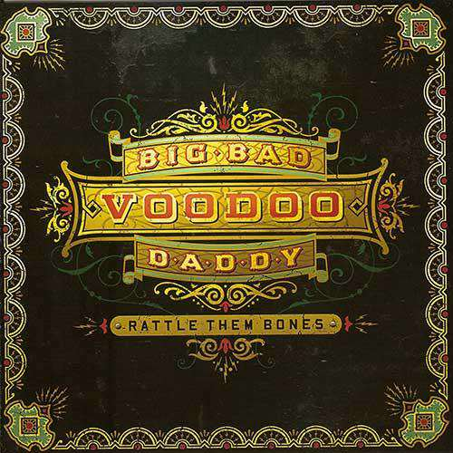 Big Bad Voodoo Daddy : une autre histoire de l'Americana - RATTLES THEM BONES - ALBUM