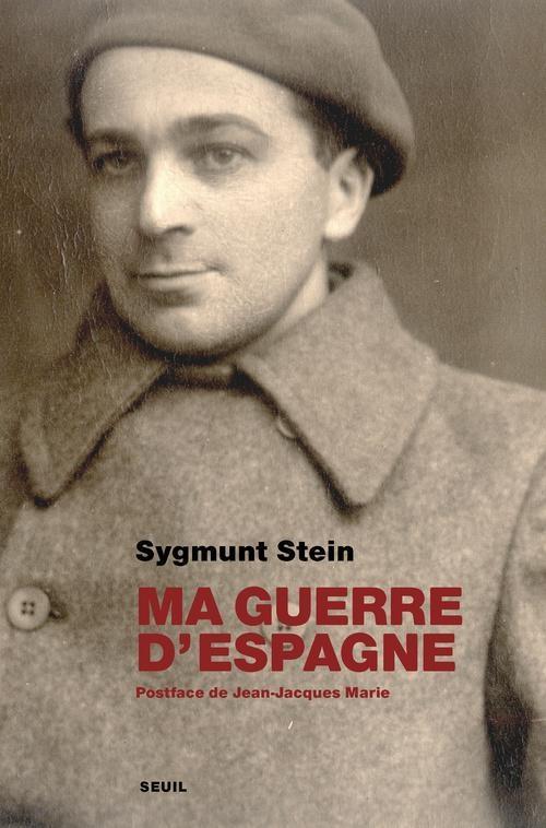 Ma guerre d'Espagne - Sygmunt Stein