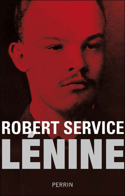 Robert Service - Lénine - Editions Perrin