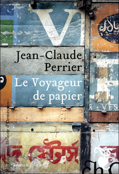 Jean-Claude Perrier - Le voyageur de papier
