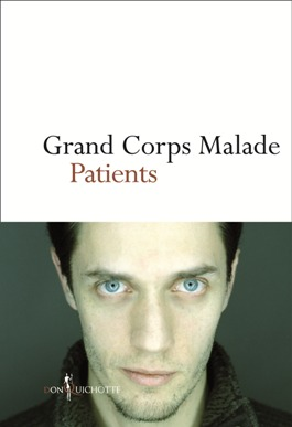 Grand Corps Malade Patient - Don Quichotte Editions
