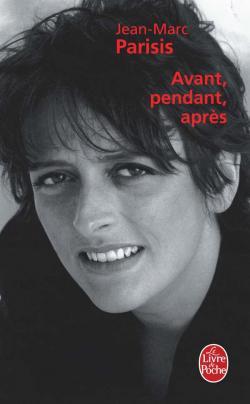 Jean-Marc Parisis- Avant, pendant, Après