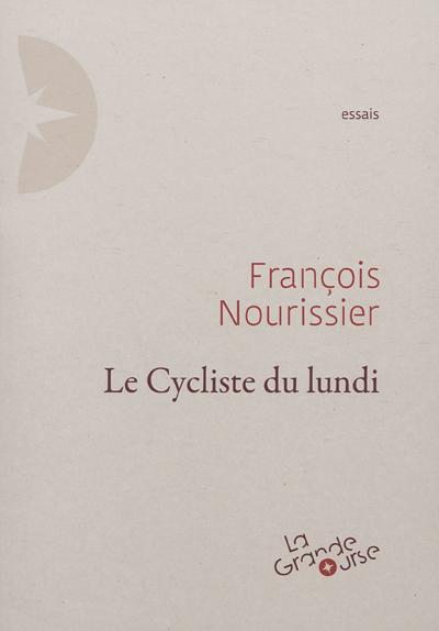François Nourrissier - Le cycliste - La grande Ourse