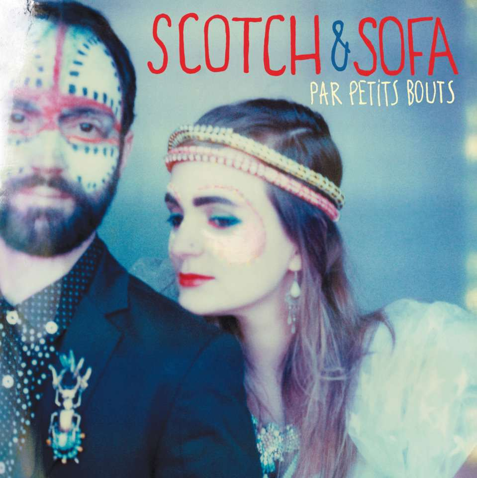 Scotch and Sofa - Par petits bouts