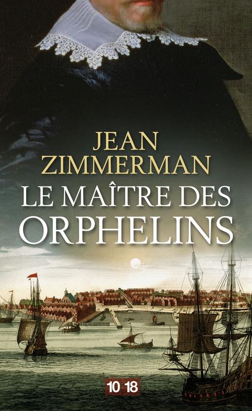 Jean Zimmermann - Le maitre des orphelins - 10/18