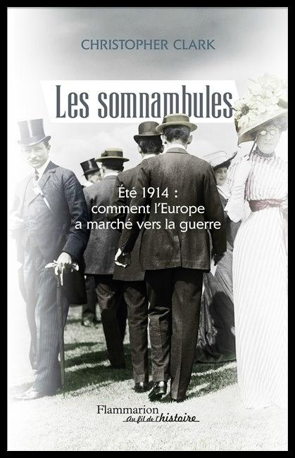Les somnambules - Christopher Clarck - Flammarion - Critique de Régis Sully