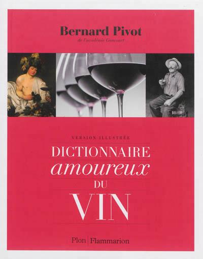 Bernard Pivot - Dictionnaire illustré du vin