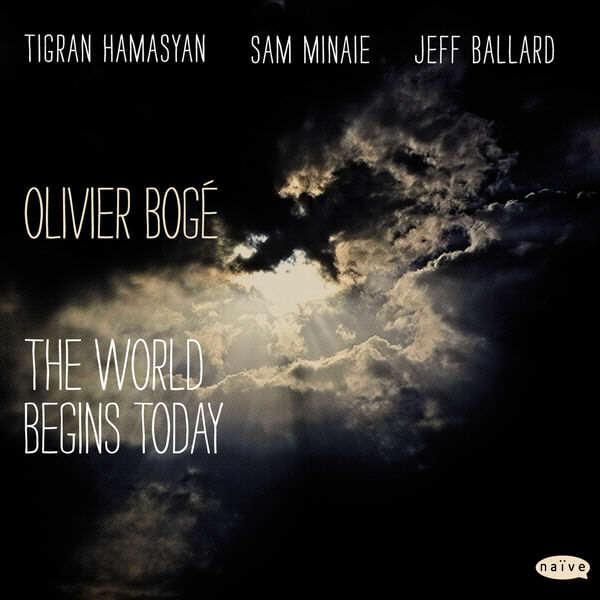 Olivier Bogé - The World Begins Today - Naive
