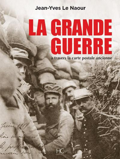 Le Naour - La Grande Guerre - 200 cartes postales