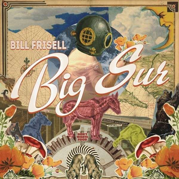 Bill Frisell _ Big Sur ( Okeh Records)