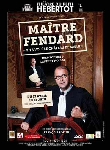 Maitre Fendard - François Rollin avec Fred Tousch et Laurent Mollat