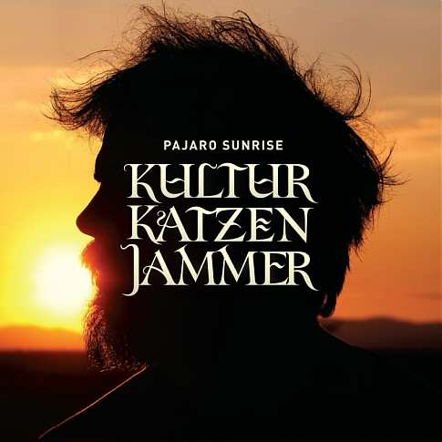 Pajaro Sunrise - Kultur Katzen Jammer