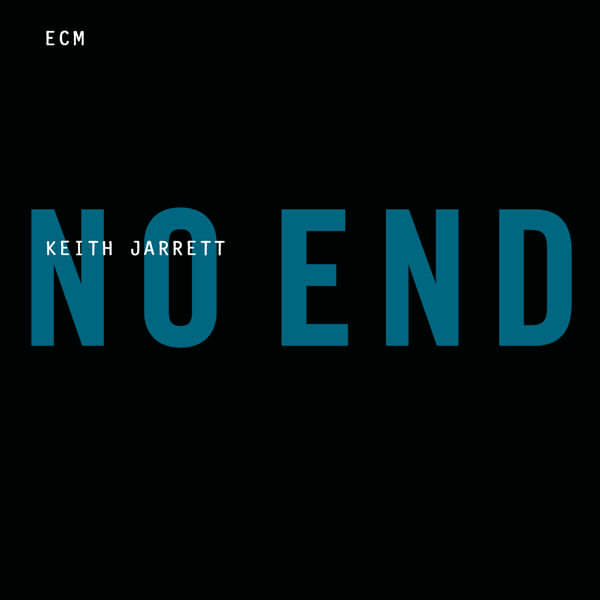 No End - Keith Jarrett ( ECM - Universal )