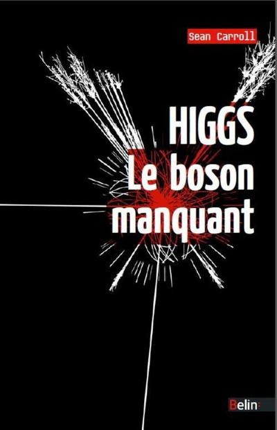 Highs, Le boson manquant, Sean Caroll - Belin