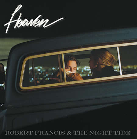 Robert Francis - Heaven