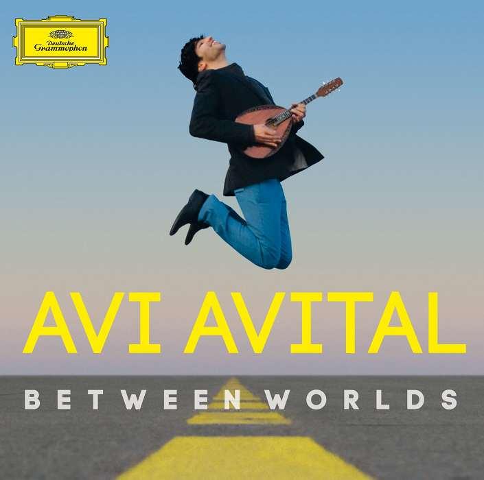 Avi Avital - Between worlds - Deutsche Grammophon