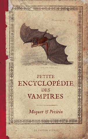 Petite Encyclopédie des Vampires - Castro Astral - Moquet et Petitin