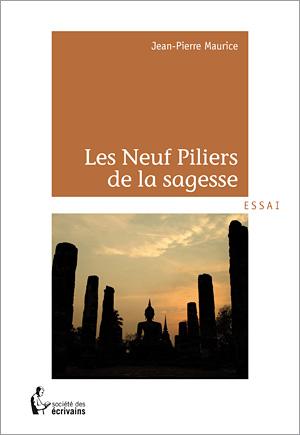 Les 9 piliers de la Sagesse - Jean-Pierre Maurice