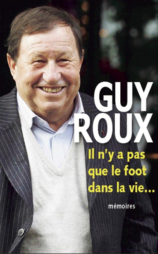 Guy Roux - il n'y a pas que le foot dans la vie