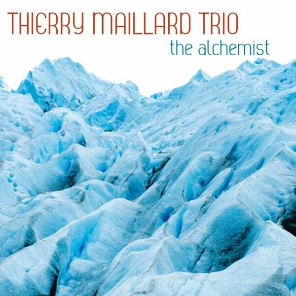 Thierry Maillard Trio - The Alchemist