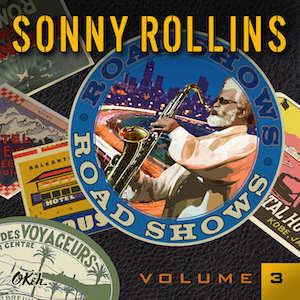Sonny Rollins - Roadshow - Vol3