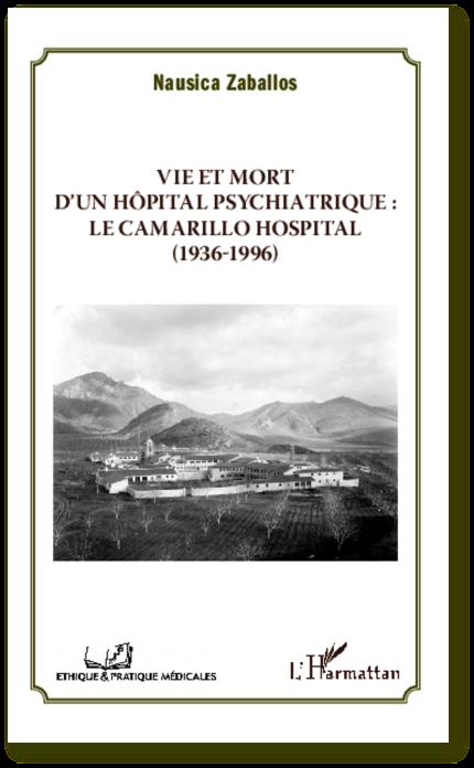 Nausica Zaballos, Vie et mort d'un hôpital psychiatrique : le Camarillo Hospital