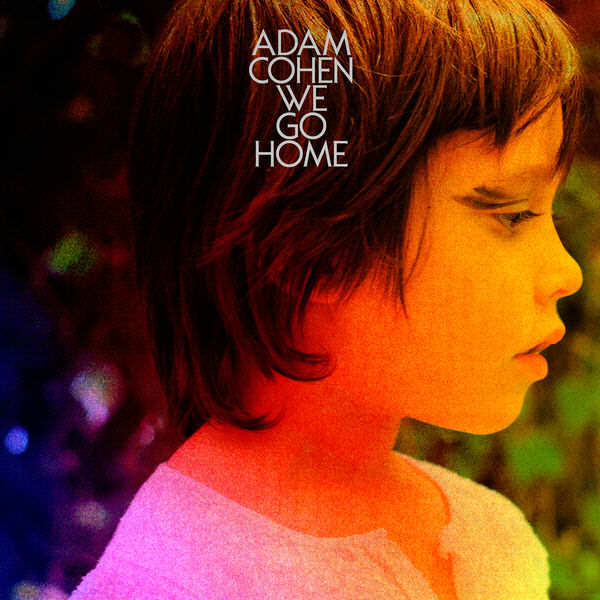 Adam Cohen - We go home