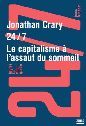 Jonathan Crary - Le capitalisme à l'assaut du sommeil