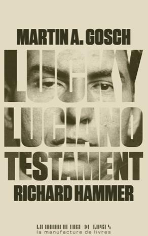 Richard Hammer - Martin A.Gosch - Lucky Luciano Testament
