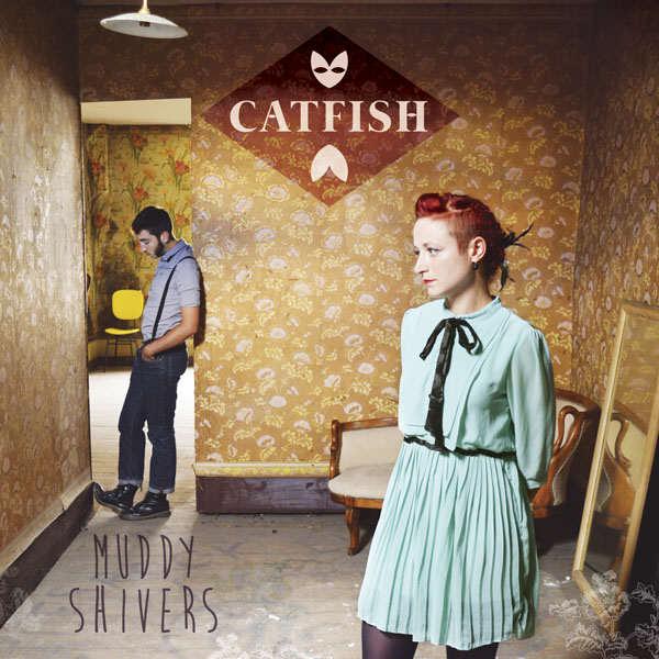 Catfish - Muddy Shivers